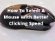 How To Select A Mouse With Better Clicking Speed